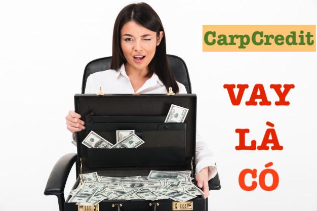 H5 CarpCredit – Đăng ký vay tiền 5 phút nhận 10 triệu đồng
