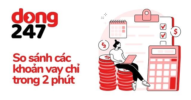 Dong247 – Vay tiền online uy tín nhận 10 triệu cực nhanh