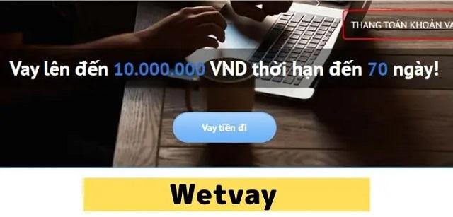 Wetvay – Vay tiền cấp tốc – Lãi suất ổn định – Hỗ trợ 24/24